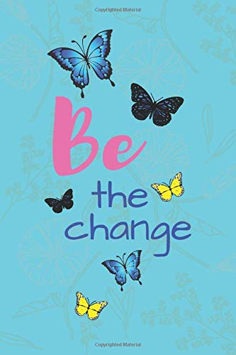 Be The Change: Positive Notebook with the Best Meme on the Cover (110 Blank Unlined Pages, 6 x 9) Gift Journal for Woman