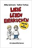 Wilma und Frank - Liebe, Leben, Eierkuchen: Ein Lebenshilfe-Roman
