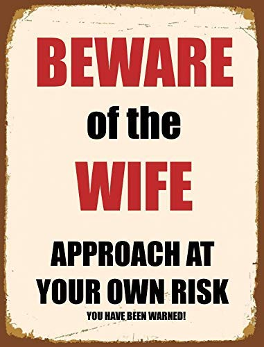 BigBazza Novelty Retro Vintage Wall tin Plaque 20x15cm - Ideal for Pub shed Bar Office Man Cave Home Bedroom Dining Room Kitchen Gift - Beware of The Wife Funny Approach own Risk Warning Metal Sign