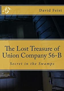 The Lost Treasure of Union Company 56-B: Secret in the Swamps