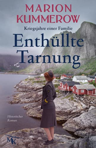 Enthüllte Tarnung: Spannender Historischer Roman über Tapferkeit und Stärke (Kriegsjahre einer Familie, Band 9)
