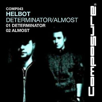 Determinator/Almost