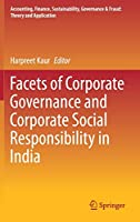 Facets of Corporate Governance and Corporate Social Responsibility in India (Accounting, Finance, Sustainability, Governance & Fraud: Theory and Application)