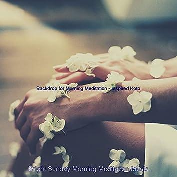 Backdrop for Morning Meditation - Inspired Koto