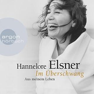 Im Überschwang                   Autor:                                                                                                                                 Hannelore Elsner                               Sprecher:                                                                                                                                 Hannelore Elsner                      Spieldauer: 8 Std. und 41 Min.     48 Bewertungen     Gesamt 4,4