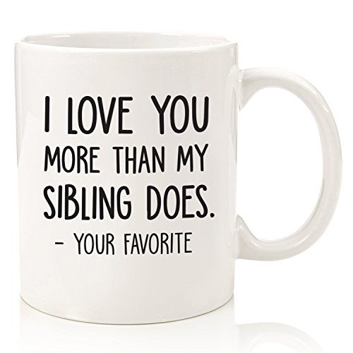 I Love You More/Your Favorite Funny Coffee Mug - Best Mom & Dad Gifts - Gag Father's Day Gifts from Daughter, Son, Kids - Novelty Birthday Present Idea for Parents - Fun Cup for Men, Women, Him, Her