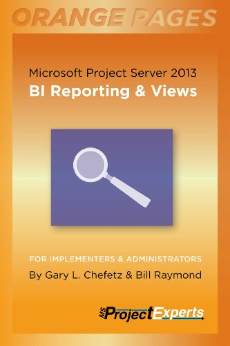 Microsoft Project Server 2013: BI Reporting & Views (Orange Pages Book 4) (English Edition)