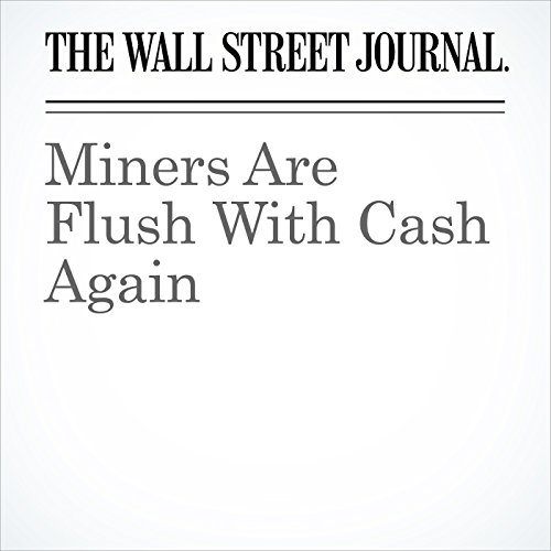 Miners Are Flush With Cash Again copertina
