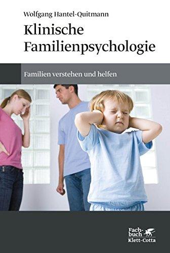 Klinische Familienpsychologie: Familien verstehen und helfen