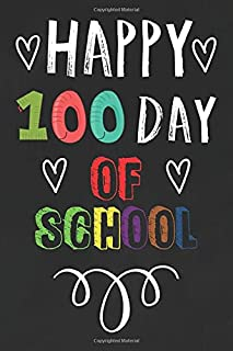 Happy 100 day of school journal: 100 day of Me journal: Perfect Journal, Composition Notebook, Diary Notebook  perfect for...