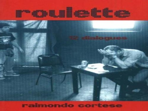 Roulette : 12 Dialogues by Raimondo Cortese (2005-08-02)