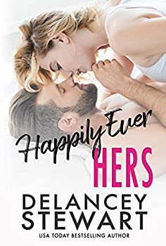 Happily Ever Hers  A fake relationship/bodyguard/ex-military hero romantic comedy!  Singletree Book 2