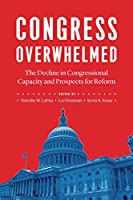 Congress Overwhelmed: The Decline in Congressional Capacity and Prospects for Reform
