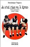 Je n'ai rien vu à Kyoto. Notes japonaises (1983-1996)