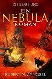 Die Befreiung: Ein Nebula-Roman: Band 3 (Die Nebula-Romane, Band 3)