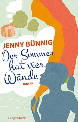 Der Sommer hat vier Wände: Roman