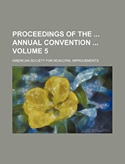Proceedings of the Annual Convention Volume 5