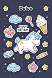 Happy Birthday Dulce: Beautiful 100 Cute Cartoon Notebook, Birthday Gift For Dulce, Unicorn Cover, 100 Pages, 6'x9', Premium Matte Finish