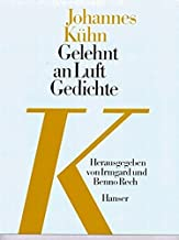 Johannes Kühn: Gelehnt an Luft : Gedichte (German Edition)