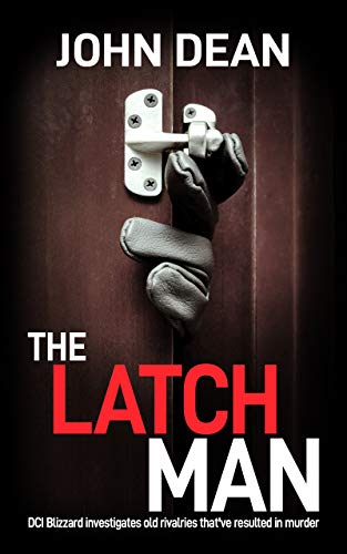 THE LATCH MAN: DCI Blizzard investigates old rivalries that've resulted in murder (DCI John Blizzard