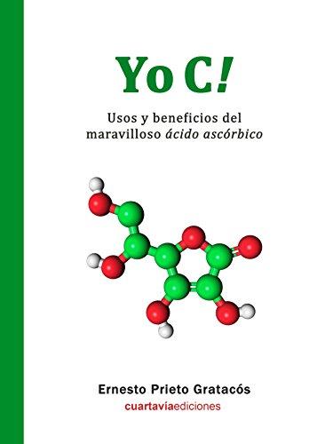 Yo C!: Usos y beneficios del maravilloso ácido ascórbico.