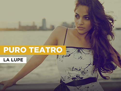 Puro teatro in the Style of La Lupe