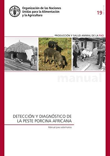 Detección y diagnóstico de la peste porcina africana: Manual para veterinarios (FAO Animal Production and Health Manual nº 19) ✅
