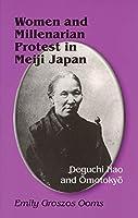 Women and Millenarian Protest in Meiji Japan: Deguchi Nao and Omotokyo (Cornell East Asia Series)