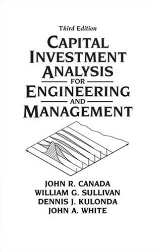 Capital Investment Analysis for Engineering and...