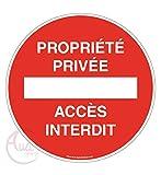 AUA SIGNALETIQUE - Panneau propriété privée accès Interdit - Ø 200 mm, Aluminium Dibond 3mm