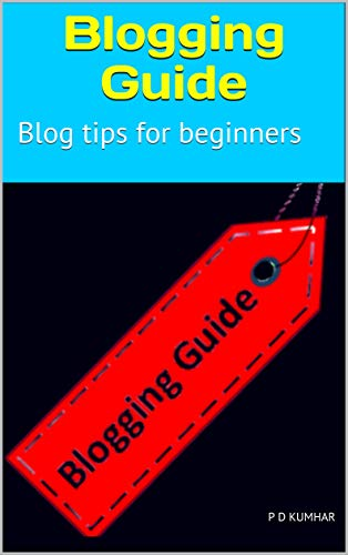Blogging Guide: Blog tips for beginners (English Edition)