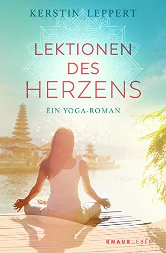 Lektionen des Herzens: Ein Yoga-Roman