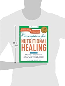 Prescription for Nutritional Healing, Fifth Edition: A Practical A-to-Z Reference to Drug-Free Remedies Using Vitamins, Minerals, Herbs & Food ... A-To-Z Reference to Drug-Free Remedies) #2