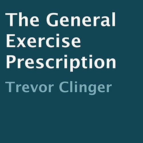 The General Exercise Prescription audiobook cover art