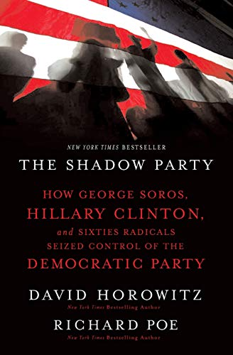 The Shadow Party: How George Soros, Hillary Clinton, and Sixties Radicals Seized Control of the Democratic Party Massachusetts