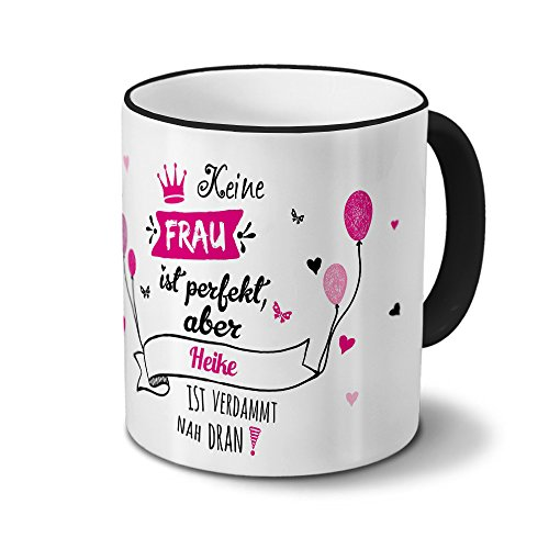 printplanet Tasse mit Namen Heike - Motiv Nicht Perfekt, Aber. - Namenstasse, Kaffeebecher, Mug, Becher, Kaffeetasse - Farbe Schwarz