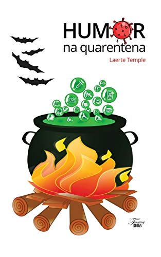 Humor na quarentena: Crônicas de humor sobre temas da quarentena / pandemia (Humor em crônicas Livro 1)