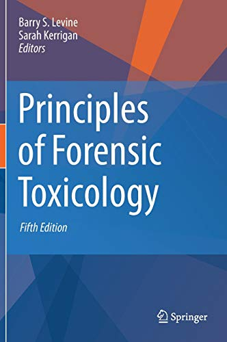 Compare Textbook Prices for Principles of Forensic Toxicology 5th ed. 2020 Edition ISBN 9783030429164 by Levine, Barry S.,KERRIGAN, SARAH