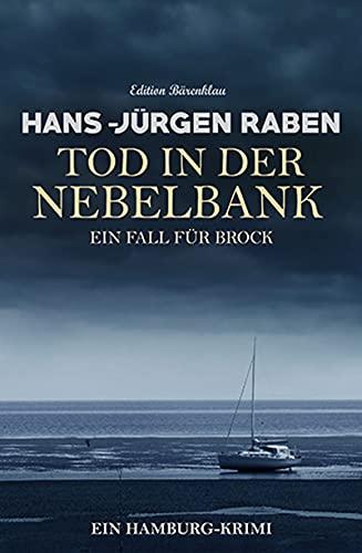 Tod in der Nebelbank: Ein Fall für Brock: Ein Hamburg-Krimi