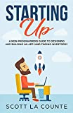 Starting Up: A Non-Programmers Guide to Building a IT / Tech Company (English Edition)