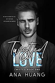 Twisted Love: A Brother's Best Friend Romance by [Ana Huang]