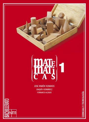 Matemáticas. 1 Bachillerato (Ciencias y Tecnología) - 9788467525120
