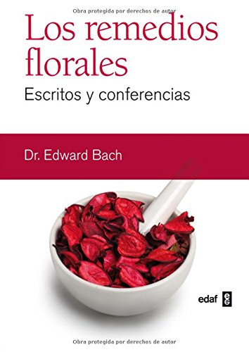 Los remedios florales (Escritos y conferencias)