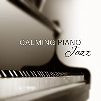 Calming Piano Jazz – Soft Music to Rest, Pure Relaxation, Gentle Piano, Saxophone, Jazz Vibes, Peaceful Jazz