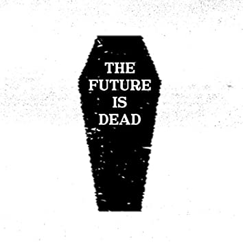 Summer Of Discontent (The Future Is Dead)