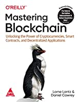 Mastering Blockchain: Unlocking the Power of Cryptocurrencies, Smart Contracts, and Decentralized Applications (Grayscale Indian Edition)