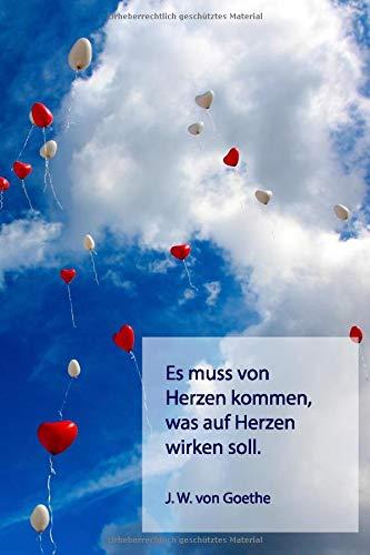 Es muss von Herzen kommen, was auf Herzen wirken soll.: Notizbuch 6