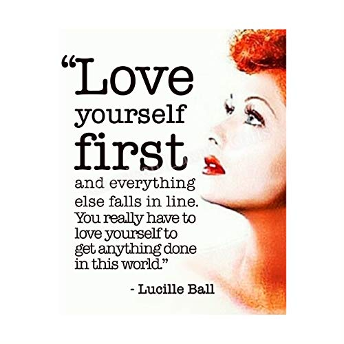 Lucille Ball Quotes-'Love Yourself First-Everything Else Falls In Line' Inspirational Wall Art Sign -8 x 10' Vintage Typographic Picture Print-Ready to Frame. Home-Bedroom-Office-Farmhouse Decor.