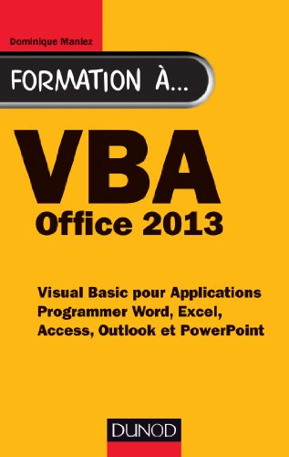 Formation à VBA Office 2013: Programmer Word, Excel, Access, Outlook et PowerPoint