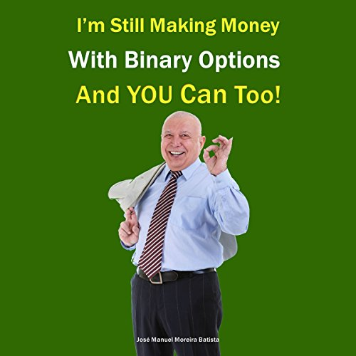 I'm Still Making Money with Binary Options - and You Can Too! audiobook cover art